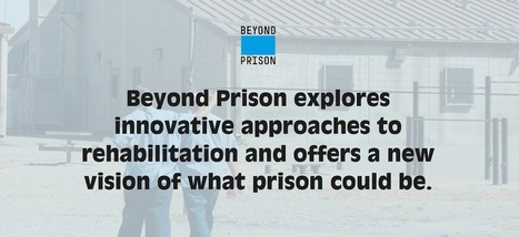 Beyond Prison: Stories of Transformation from the Inside | Nonprofit Storytelling | Scoop.it