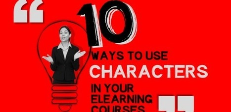 10 ways characters can improve your eLearning courses - e-Learning Feeds | elearning stuff | Scoop.it