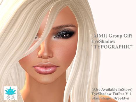 EyeShadow TYPOGRAPHIC Group Gift by {AIMI} SKIN | Teleport Hub | imvu and second life | Scoop.it