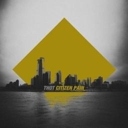 THOT - Citizen Pain | Chronique sur Shoot Me Again Webzine. | Citizen Pain Ep - Press and Reviews | Scoop.it