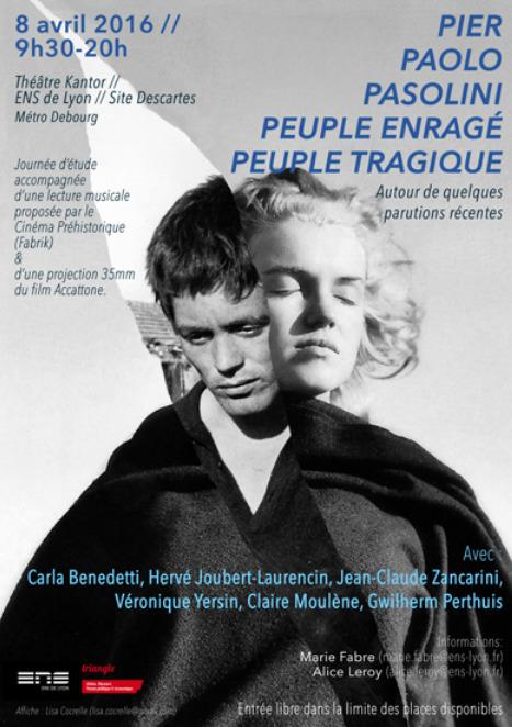 Vendredi 8 avril 2016 :: Journée d'étude Pasolini Peuple enragé Peuple tragique (ENS, Lyon) | ALMAGESTE | Scoop.it