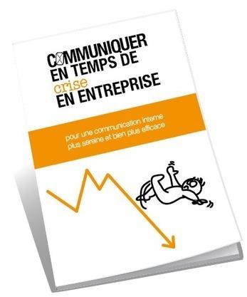 Communiquer en interne en temps de crise (livre blanc) | Communication interne | Scoop.it