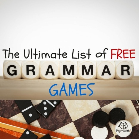 The Ultimate List of Free Grammar Games | Psychowith6 | Games and education | Scoop.it