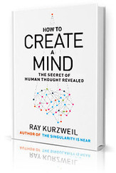 Ray Kurzweil's How to Create a Mind to be published Nov. 13 | KurzweilAI | Longevity science | Scoop.it