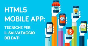 HTML5 Mobile App: tecniche per il salvataggio dei dati | Risorse per Web Designers | Scoop.it