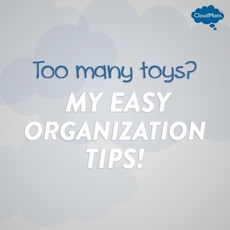 Too Many Toys! My Easy Organization Tips! | CloudMom | Parenting Tips | Scoop.it
