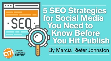 5 SEO Strategies for Social Media You Need to Know Before You Hit Publish | Communication & Marketing & Digital | Scoop.it