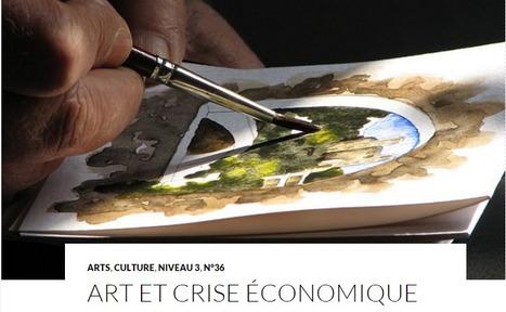 Art et crise économique | Magazine Langue et cultures françaises et francophones LCFF | Scoop.it