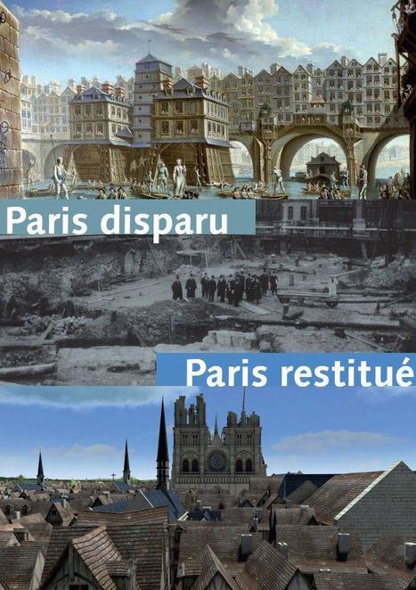 Exposition « Paris disparu, Paris restitué » | Paris pendant les vacances scolaires. | Scoop.it