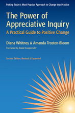 The Power of Appreciative Inquiry, Second Edition by Diana Whitney , Amanda Trosten-Bloom | Berrett-Koehler Publishers | Art of Hosting | Scoop.it
