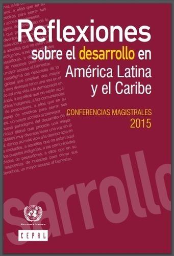 CEPAL: Reflexiones sobre el de desarrollo en América Latina y el Caribe | RedDOLAC | Scoop.it