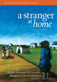 A Stranger at Home by Christy Jordan-Fenton and Margaret Pokiak-Fenton | AboriginalLinks LiensAutochtones | Scoop.it