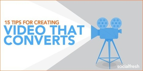 15 Tips For Creating Video Content That Converts | Surviving Social Chaos | Scoop.it