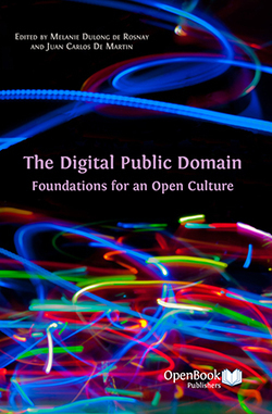 The Digital Public Domain: Foundations for an Open Culture - Open Book Publishers | Science ouverte - Open science | Scoop.it