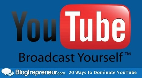 20 Ways to Dominate YouTube | Public Relations & Social Media Insight | Scoop.it