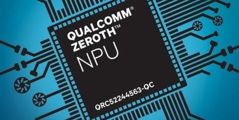 Qualcomm Zeroth: procesadores que emulan el aprendizaje humano | Educación y Tecnologías | Scoop.it