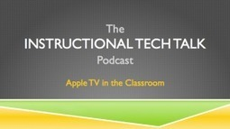 012 - Apple TV in the Classroom - Instructional Tech Talk | iPads in Education Daily | Scoop.it