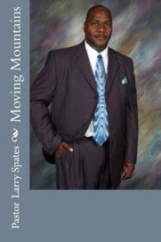 Moving Mountains. Author: Pastor Larry Spates | The Power of Effective Prayers. | Scoop.it