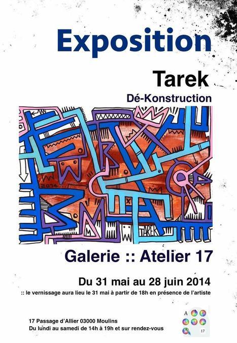 Exposition de Tarek à l'atelier 17, Moulins | Tarek artwork | Scoop.it
