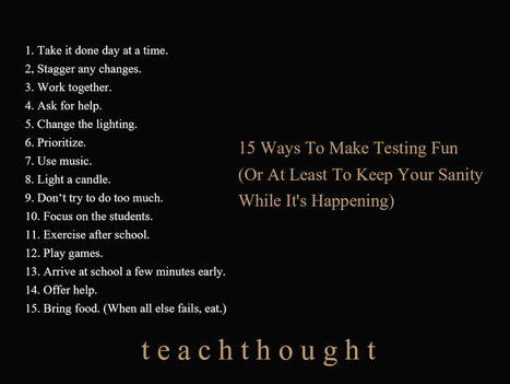 15 Simple Tips To Keep Your Sanity During Testing | Purposeful Pedagogy | Scoop.it