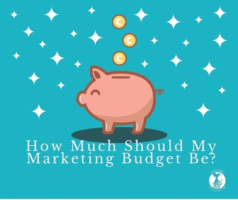 How Much Should My Marketing Budget Be? | Digital Marketing | Scoop.it