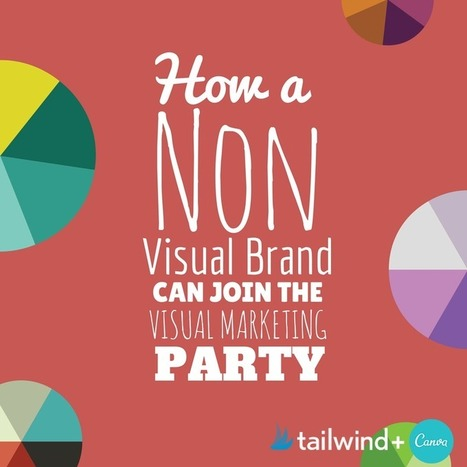 How A Non-Visual Brand Can Join the Visual Marketing Party - Tailwind Blog: Pinterest Analytics and Marketing Tips, Pinterest News - Tailwindapp.com | Pinterest for Blogging | Scoop.it
