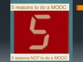 5 reasons to do a MOOC & 5 reasons not to