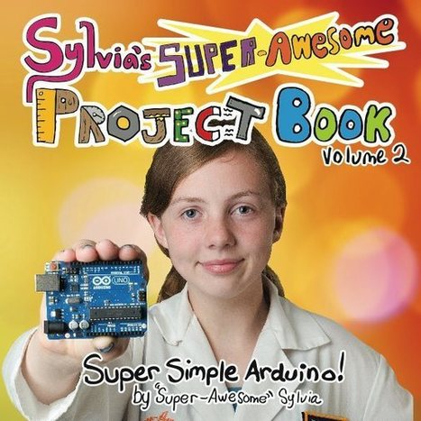 Super-Awesome Sylvia's new book about Arduino | Raspberry pi | Scoop.it
