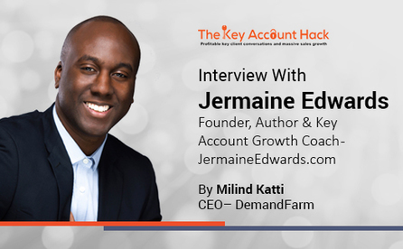 Interview with Jermaine Edwards – Founder, Author & Key Account Growth Coach, JermaineEdwards.Com | Key Account Management and Customer Success | Scoop.it