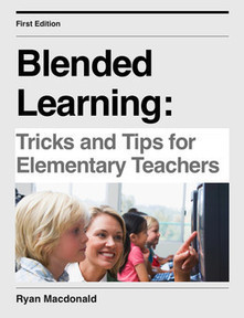 Blended Learning: Tricks and Tips for Elementary Teachers | Technology blended learning online courses | Scoop.it