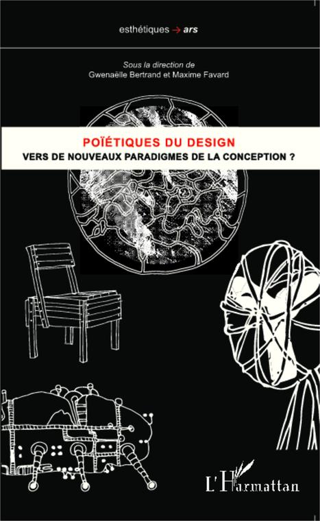 POÏÉTIQUES DU DESIGN - Vers de nouveaux paradigmes de la conception ? Gwenaëlle Bertrand, Maxime Favard | HLM (Hors Les Murs). | Scoop.it