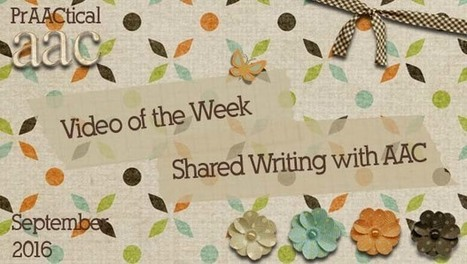 Video of the Week: Shared Writing and AAC | AAC: Augmentative and Alternative Communication | Scoop.it