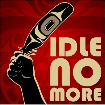 Idle No More: Hints of a Global Super-Movement | GOP & AUSTERITY SUPPORTERS  VS THE PROGRESSION Of The REST OF US | Scoop.it