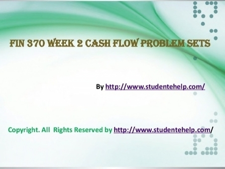 FIN 370 Week-2 Cash Flow Problem Sets | UOP Final Exam Answers | Scoop.it