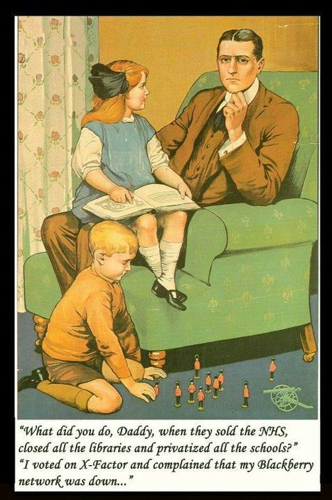 What did you do, Daddy, when they sold the NHS, closed all th... on Twitpic | SchoolLibrariesTeacherLibrarians | Scoop.it