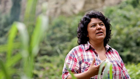 EcoFeminist Berta Cáceres, Winner of Goldman Environmental Prize, Assassinated | Eco-feminism & the Ecology of Fear | Scoop.it