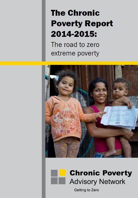 The Chronic Poverty Report 2014-2015: The road to zero extreme poverty | Poverty and Inequality | Scoop.it