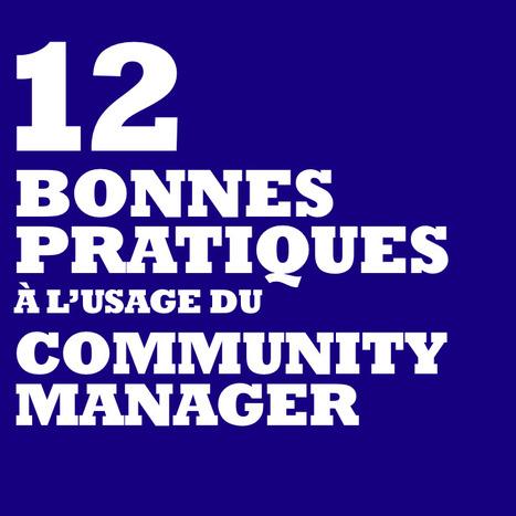 Douze bonnes pratiques sur les médias sociaux à l'usage des community managers | transition digitale : RSE, community manager, collaboration | Scoop.it