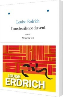 Dans le silence du vent par Louise Erdrich | AboriginalLinks LiensAutochtones | Scoop.it