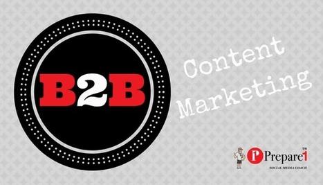 How B2B Businesses Choose Social Media Content | Social Media Coach — Prepare 1 | Social Media  Coach | Scoop.it
