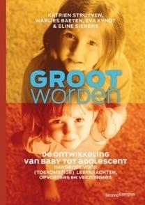 Groot worden | Uitgeverij Lannoo | Psychologie opvoedkunde | Scoop.it
