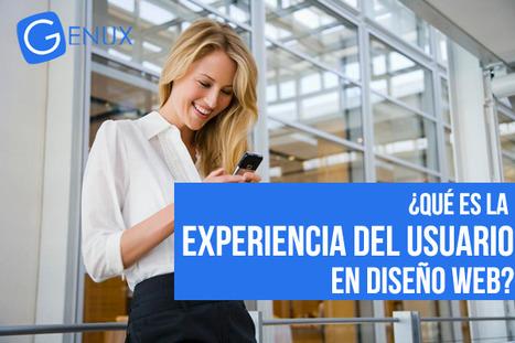 ¿Qué es la experiencia del usuario en diseño web?   Genux - Desarrollo Web - Diseño Paginas Web Uruguay   Desarrollo y Diseño web   Scoop.it