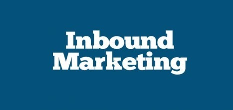 L'inbound marketing, qu'est ce que c'est ? | Institut de l'Inbound Marketing | Scoop.it