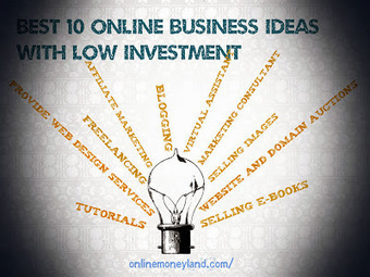 Best 10 online business ideas with low investment | Online Money Making Ideas | Scoop.it