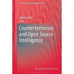 Counterterrorism and Open Source Intelligence (Lecture Notes in Social Networks) | Criminal intelligence - Inteligencia Criminal (CRIMINT) | Scoop.it