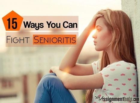 15 Ways You Can Fight Senioritis | MyAssignmentHelp.Com Reviews Australia Assignment Help | Scoop.it