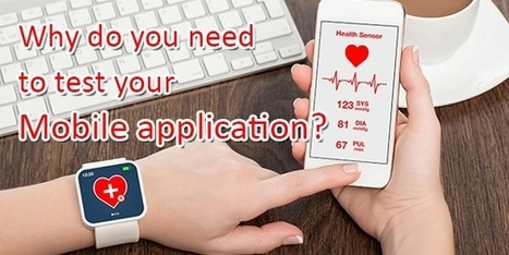 Why do you need to test your mobile application? | Technology and Gadgets latest news | Scoop.it