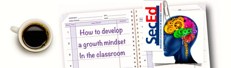 Developing a growth mindset in the classroom | Educational News, Views and Research | Scoop.it