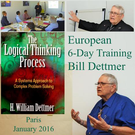 Logical Thinking Process 6-Day European Training by Bill Dettmer - June 2016 | TLS - TOC, Lean & Six Sigma | Scoop.it