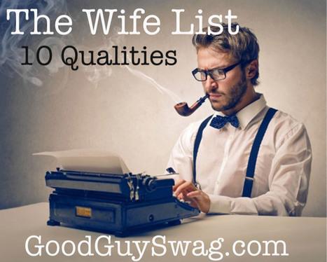 The Wife List: 10 Qualities | GoodGuySwag | Recipes | Scoop.it